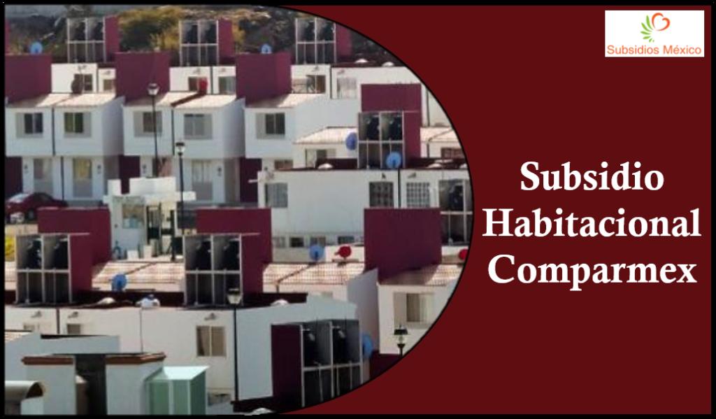 Fondos Monetarios Para Subsidios habitacionales Comparmex