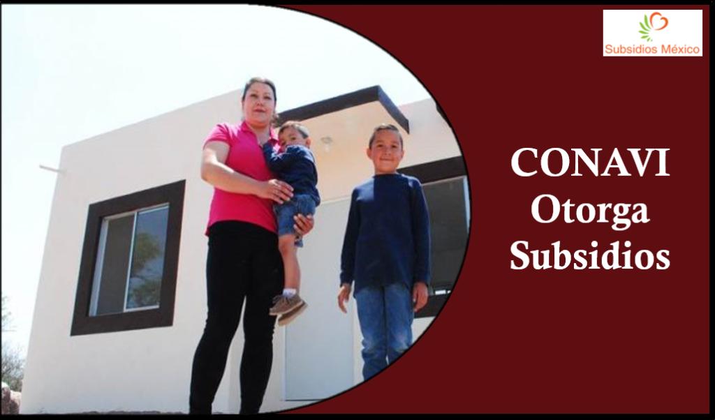 CONAVI Otorga Subsidios A Personas Con Ingresos Inferiores