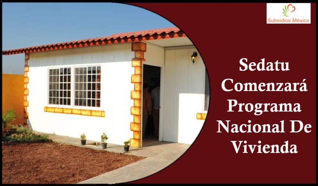 Sedatu Comenzará Programa Nacional De Vivienda